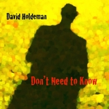 David Holdeman: Don't Need to Know