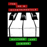 THE MO B. DICKSTRUMENTALS: RHYTHMS AND VISIONS