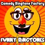 Comedy Ringtone Factory Funny Ringtones & Text Alerts