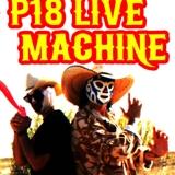 P18 Live Machine