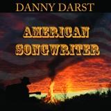 Danny Darst - American Songwriter
