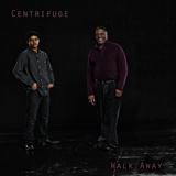 CENTRIFUGE - Walk Away (Let Go)