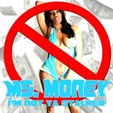 "Ms. Money ""Not Ya Stalker"""