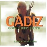 Gadiz Going Deep South