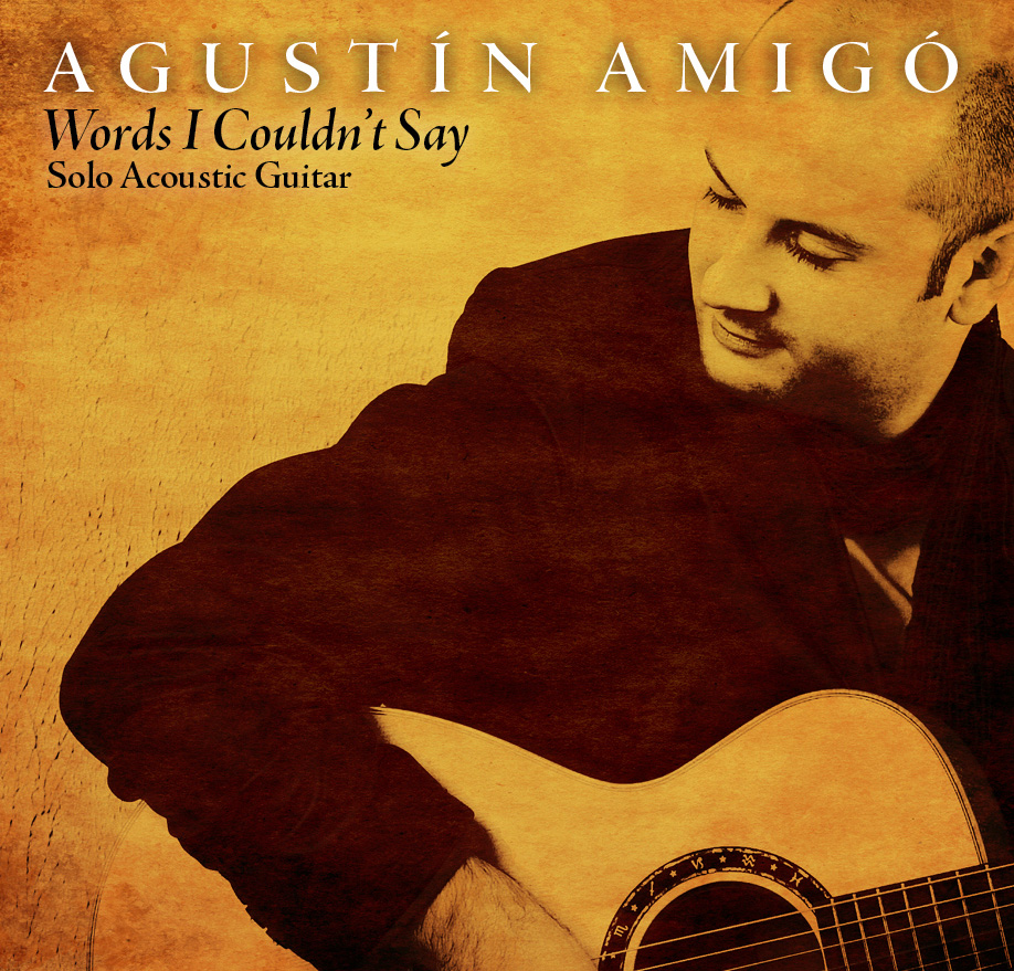 Agustín Amigó - Words I Couldn't Say